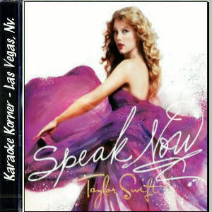 Karaoke Korner - Taylor Swift - Speak Now