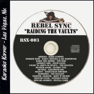 "Karaoke Korner - REBEL SYNC Vol. 3 ""RAIDING THE VAULTS"""