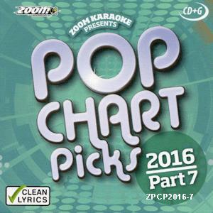 zpcp1607 - Zoom Pop Chart Picks Hits of 2016 Part 7