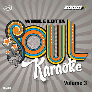 zsl003 - Zoom Karaoke A Whole Lotta Soul CD+G Vol 3