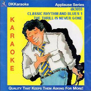 dk3055 - CLASSIC RHYTHM AND BLUES 1- THE THRILL IS NEVER GONE